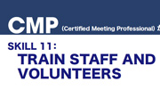 CMP SKILL 11: TRAIN STAFF AND VOLUNTEERS