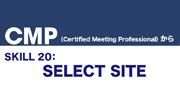 CMP  SKILL 20: SELECT SITE 今回のテーマは会場選定